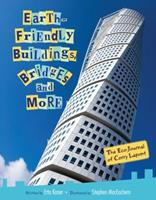 Earth-Friendly Buildings, Bridges, and More 1554535700 Book Cover