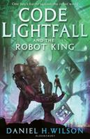 Code Lightfall and the Robot King 1408814196 Book Cover