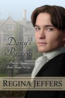 Darcy's Passions: Pride and Prejudice Through His Eyes 1569756996 Book Cover