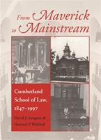 From Maverick to Mainstream: Cumberland School of Law, 1847-1997 (Studies in the Legal History of the South) 0820336181 Book Cover