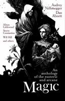 Magic: An Anthology of the Esoteric and Arcane 1781080542 Book Cover