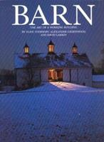 Barn: The Art of a Working Building 0395573726 Book Cover