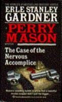 The Case of the Nervous Accomplice (Perry Mason Mysteries (House of Stratus)) 0345378741 Book Cover