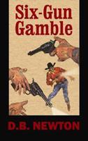 Six-Gun Gamble 1611733464 Book Cover