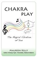 Chakra Play - The Magical Vibration of You 1467536245 Book Cover