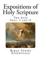 Expositions of Holy Scripture, the Acts 1494979519 Book Cover