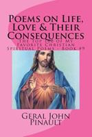 Poems on Life, Love & Their Consequences: The Top 100 of My Favorite Christian Spiritual Poems - Book #9 1496125533 Book Cover