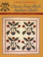 Classic Four-Block Applique Quilts: A Back-To-Basics Approach 1571202757 Book Cover