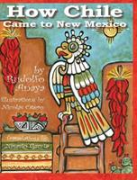 How Chile Came to New Mexico =: Como Llego El Chile a Nuevo Mexico 1936744201 Book Cover