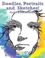Doodles, Portraits and Sketches! Fun How to Draw Activity Book 1683270916 Book Cover
