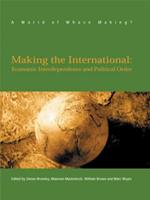 Making the International: Economic Interdependence and Political Order 0745321356 Book Cover