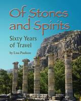 Of Stones and Spirits: Sixty Years of Travel 0981690637 Book Cover