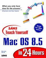 Sam's Teach Yourself Mac OS 8.5 in 24 Hours (Sams Teach Yourself) 0672313359 Book Cover