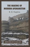 The Making of Modern Afghanistan 1349363790 Book Cover