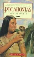 Pocahontas: True Princess: A Young Girl's Breathtaking Story and Her Amazing Journey T O Faith in God