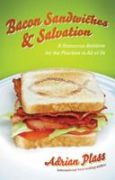Bacon Sandwiches and Salvation: An A-Z of the Christian Life 1934068764 Book Cover