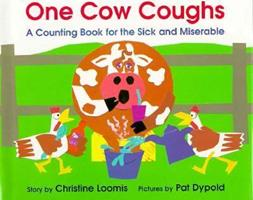 One Cow Coughs: A Counting Book for the Sick and Miserable 0395678994 Book Cover