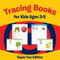 Tracing Books for Kids Ages 3-5: Super Fun Edition 1681454491 Book Cover