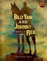Billy Yank and Johnny Reb: Soldiering in the Civil War (Soldiers on the Battlefront) 0822568039 Book Cover