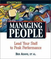 Managing People: Lead Your Staff to Peak Performance 1558507264 Book Cover