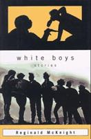 White Boys: Stories 0805061711 Book Cover