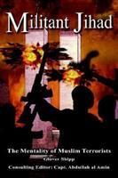 Militant Jihad: The Mentality Of Muslim Terrorists 1420867652 Book Cover