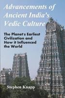 Advancements of Ancient India's Vedic Culture: The Planet's Earliest Civilization and How it Influenced the World 1477607897 Book Cover