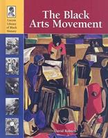 The Black Arts Movement (Lucent Library of Black History) 1420500538 Book Cover