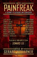 Into Painfreak: A Journey of Decadence and Debauchery 1944703144 Book Cover