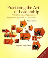 Practicing the Art of Leadership: A Problem-based Approach to Implementing the ISLLC Standards (2nd Edition)