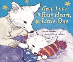Keep Love in Your Heart, Little One 1589250664 Book Cover