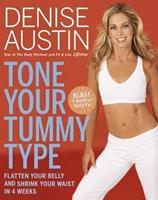 Tone Your Tummy Type: Flatten Your Belly and Shrink Your Waist in 4 Weeks 1594864721 Book Cover