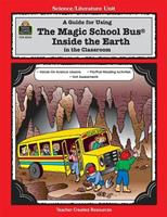 """A Guide for using """"The magic school bus inside the Earth"""" in the Classroom 1557345449 Book Cover"""