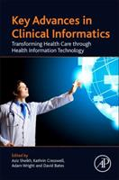 Key Advances in Clinical Informatics: Transforming Health Care Through Health Information Technology 0128095237 Book Cover