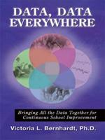 Data, Data Everywhere: Bringing All the Data Together for Continuous School Improvement 1596671025 Book Cover