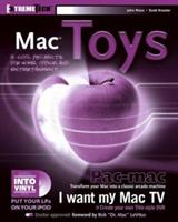 Mac Toys: 12 Cool Projects for Home, Office, and Entertainment (ExtremeTech) 0764543512 Book Cover