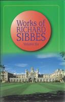 The Works of Richard Sibbes - volume 6 0851513727 Book Cover