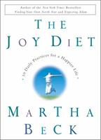 The Joy Diet: 10 Daily Practices for a Happier Life 0609609904 Book Cover