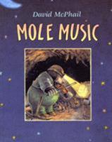 Mole Music 0805028196 Book Cover
