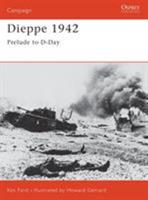 Dieppe 1942: Prelude to D-Day (Campaign) 1841766240 Book Cover