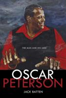 Oscar Peterson: The Man and His Jazz 1770492690 Book Cover