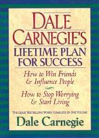 How To Make Friends And Influence People & How To Stop Worrying And Start Living: From the Greatest Motivational Speaker of 20th Century and Creator of ... Speaking & The Art of Public Speaking 1578660394 Book Cover