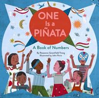 One Is a Piñata: A Book of Numbers (Learn to Count Books, Numbers Books for Kids, Preschool Numbers Book) 1452155844 Book Cover