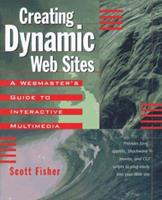 Creating Dynamic Web Sites: Webmaster's Guide to Interactive Multimedia 0201442078 Book Cover