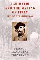 Garibaldi and the Making of Italy. June-November, 1860 1842124730 Book Cover