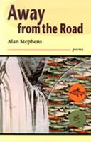 Away from the Road: Poems 0945953089 Book Cover