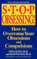 Stop Obsessing!: How to Overcome Your Obsessions and Compulsions (Revised Edition) 0553381172 Book Cover