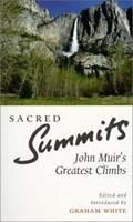 Sacred Summits: John Muir's Mountain Days (Travel) 0862417856 Book Cover