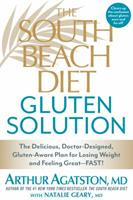 The South Beach Diet Gluten Solution: The Delicious, Doctor-Designed, Gluten-Aware Plan for Losing Weight and Feeling Great--FAST! 1623362547 Book Cover