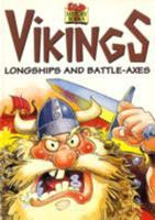 Vikings, Longships and Battle-Axes (Sticky History Books) 185597584X Book Cover